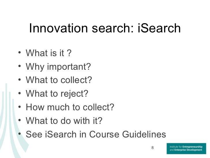 Innovation search: iSearch <ul><li>What is it ? </li></ul><ul><li>Why important? </li></ul><ul><li>What to collect? </li><...