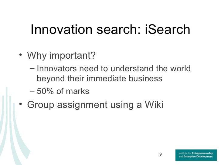 Innovation search: iSearch <ul><li>Why important? </li></ul><ul><ul><li>Innovators need to understand the world beyond the...