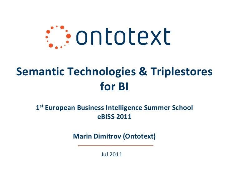 Semantic Technologies & Triplestores              for BI   1st European Business Intelligence Summer School               ...