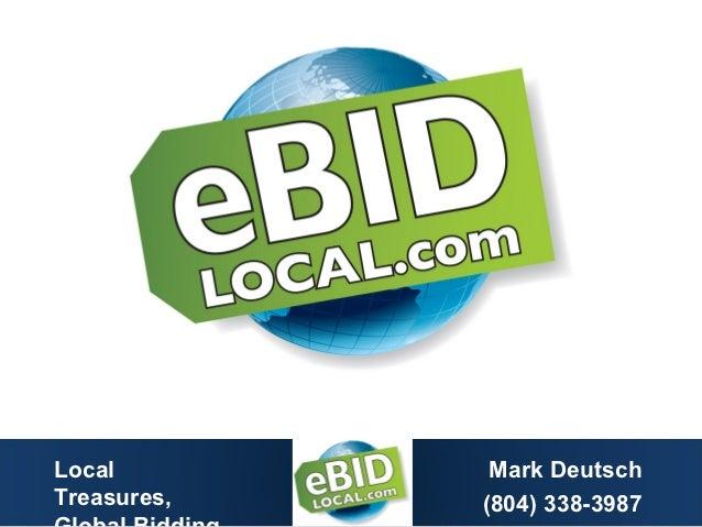 Local         Mark DeutschTreasures,   (804) 338-3987