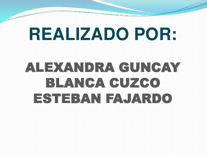 REALIZADO POR:ALEXANDRA GUNCAYBLANCA CUZCOESTEBAN FAJARDO<br />