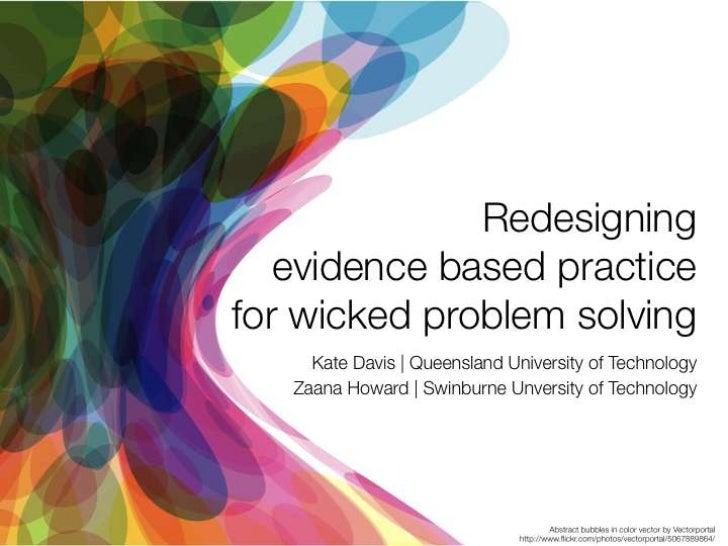 Redesigning evidence based practice for wicked problems