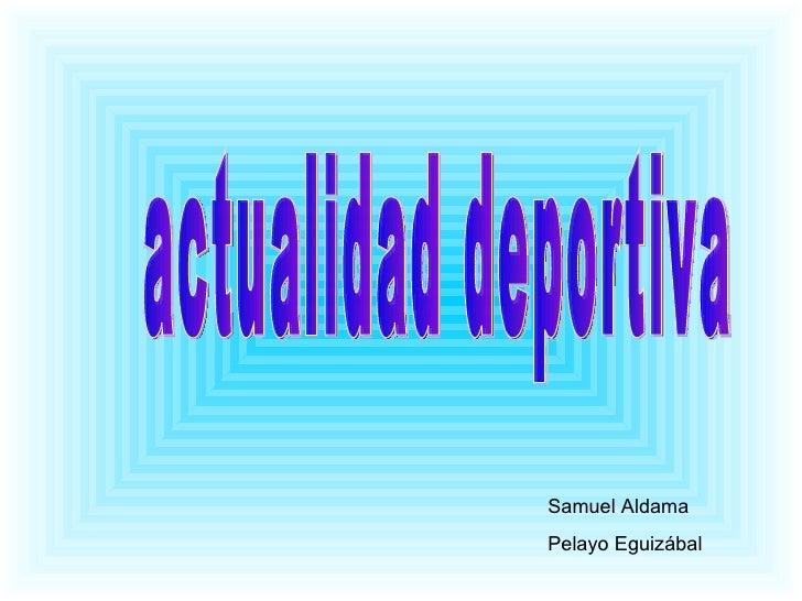 actualidad deportiva Samuel Aldama Pelayo Eguizábal