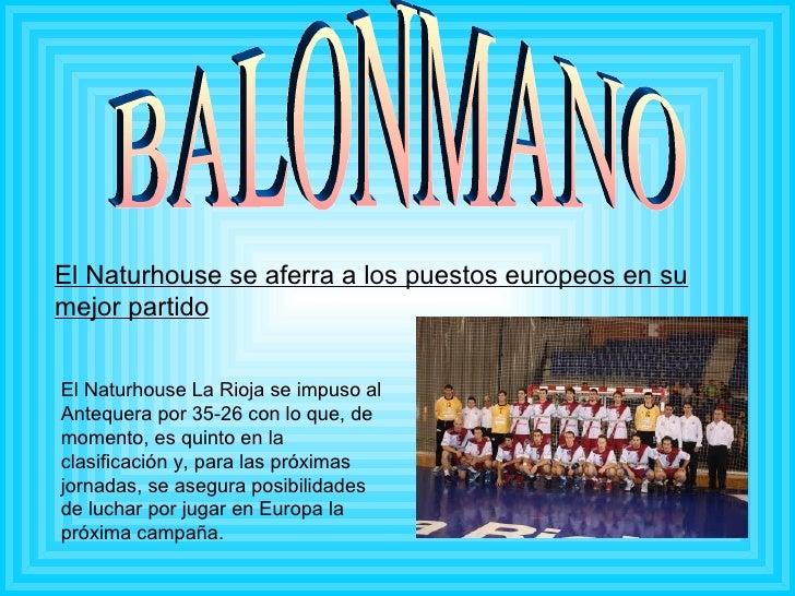 BALONMANO El Naturhouse se aferra a los puestos europeos en su mejor partido El Naturhouse La Rioja se impuso al Antequera...