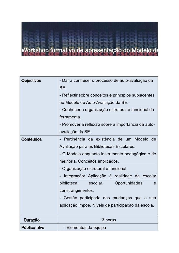 444523495<br />Workshop formativo de apresentação do Modelo de Auto-Avaliação<br />Objectivos- Dar a conhecer o processo d...