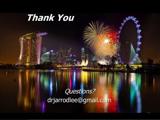 36 Thank You Questions? drjarrodlee@gmail.com