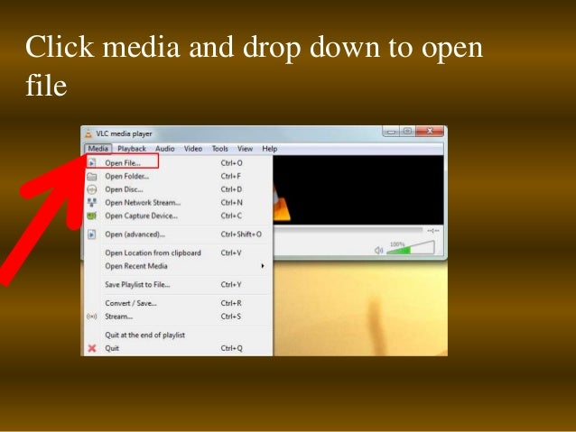 Click media and drop down to open  file
