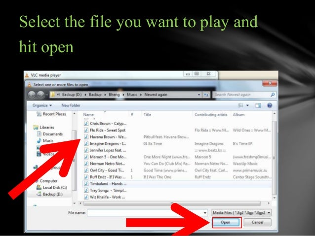 Select the file you want to play and  hit open