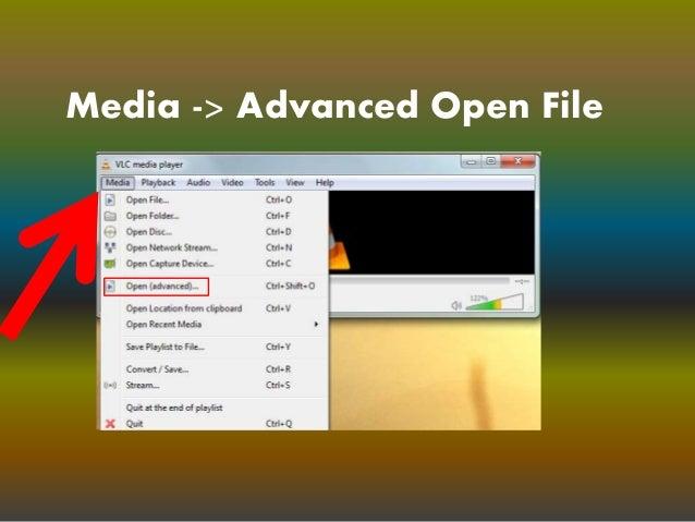 Media -> Advanced Open File