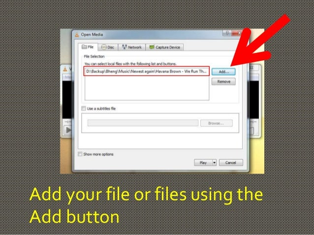 Add your file or files using the  Add button
