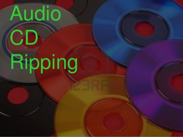 DVD and  Audio  CD  Ripping