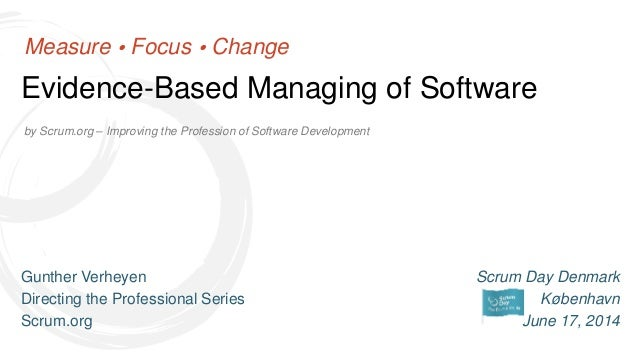 by Scrum.org – Improving the Profession of Software Development Evidence-Based Managing of Software Measure  Focus  Chan...