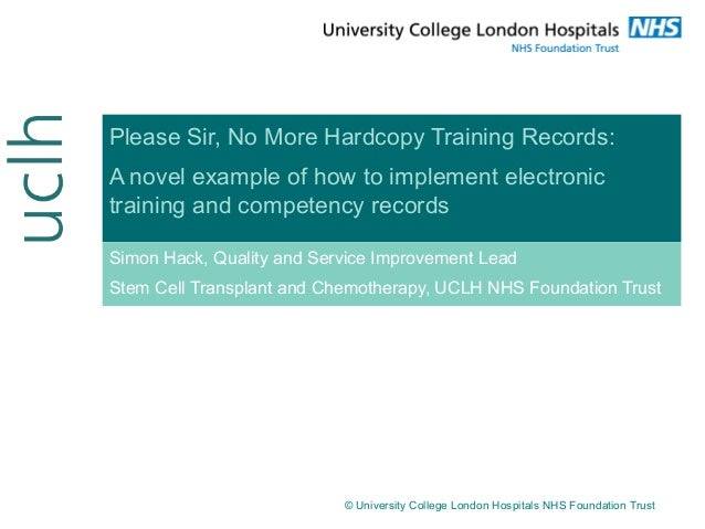 Please Sir, No More Hardcopy Training Records: A novel example of how to implement electronic training and competency reco...