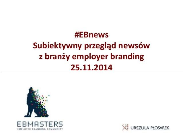 #EBnews Subiektywny przegląd newsów z branży employer branding 25.11.2014