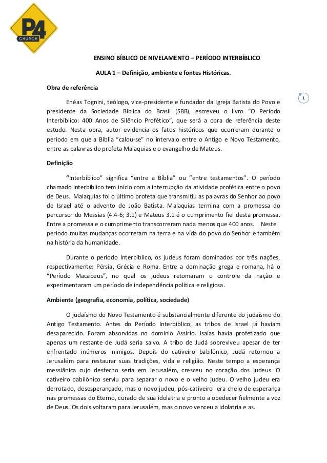 1 ENSINO BÍBLICO DE NIVELAMENTO – PERÍODO INTERBÍBLICO AULA 1 – Definição, ambiente e fontes Históricas. Obra de referênci...