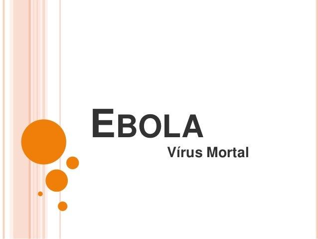 EBOLA Vírus Mortal