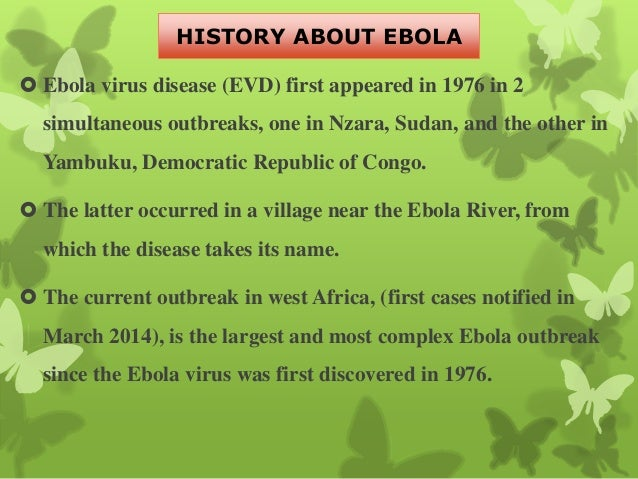an introduction to the issue of the ebola virus one of the most deadly viruses In my report, i will explain about one of the most deadly killing viruses, the ebola virus ebola was named after the ebola river in zaire, which in 1976 is where the virus had first developed the first outbreak infected over 284 people.