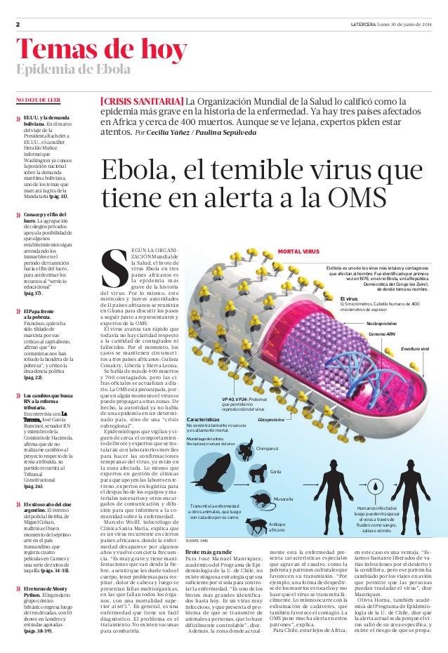 2 LATERCERA Lunes 30 de junio de 2014 FUENTE: OMS MORTAL VIRUS El ébola es uno de los virus más letales y contagiosos que ...