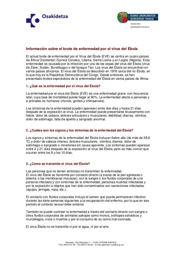 Información sobre el brote de enfermedad por el virus del Ébola  El actual brote de enfermedad por el Virus del Ébola (EVE...
