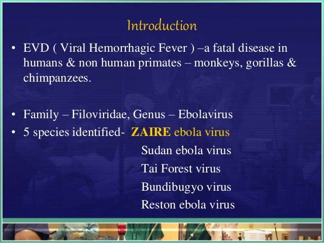 General introduction into the Ebola virus biology and disease.