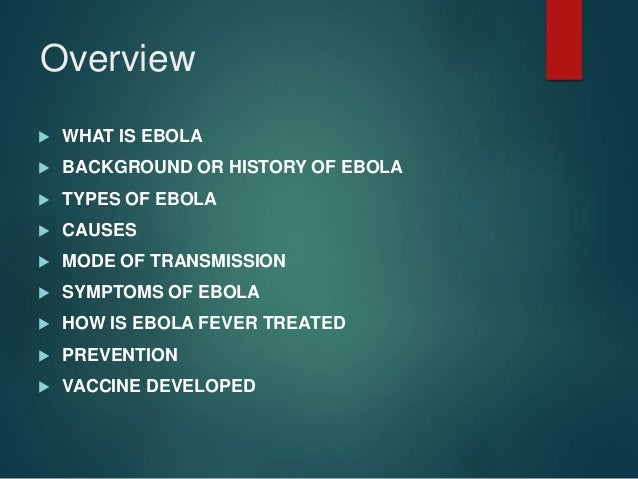 The Ebola Virus: An Overview