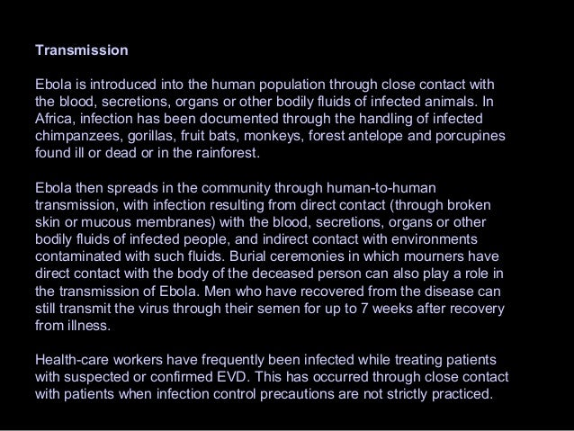 Natural host of Ebola virus In Africa, fruit bats, particularly species of the genera Hypsignathus monstrosus, Epomops fra...