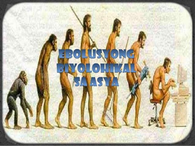EBOLUSYONG BIYOLOHIKAL SA ASYA