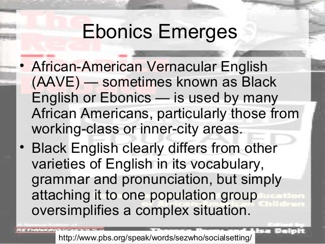 ebonics a language without a purpose essay Every essay must, therefore, have a purpose, and the purpose of your essay is determined by your goal as a writer, as well as your subject matter there are many types of essays a person can write, but in general, there must be a purpose to the essay: to inform, to persuade, to explain or to entertain.