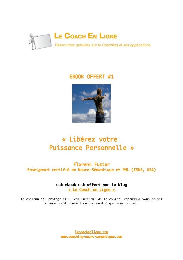 EBOOK OFFERT #1                   « Libérez votre               Puissance Personnelle »                            Florent...