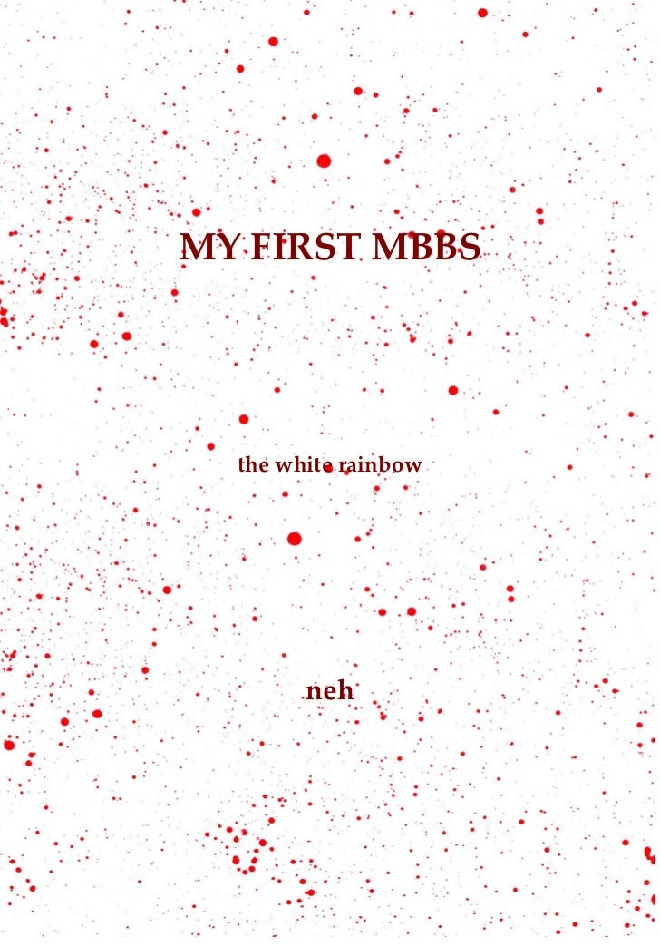 MY FIRST MBBS  the white rainbow        neh
