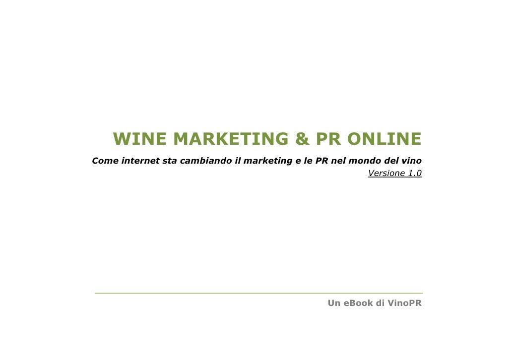 WINE MARKETING & PR ONLINE Come internet sta cambiando il marketing e le PR nel mondo del vino                            ...
