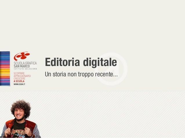 Editoria digitaleUn storia non troppo recente...