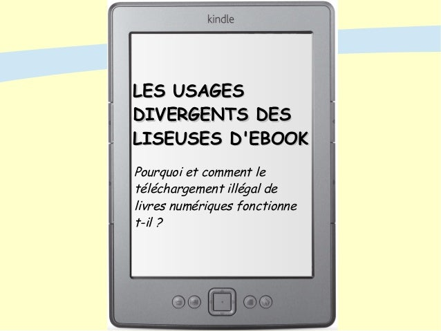 LES USAGESLES USAGES DIVERGENTS DESDIVERGENTS DES LISEUSES D'EBOOKLISEUSES D'EBOOK Pourquoi et comment le téléchargement i...