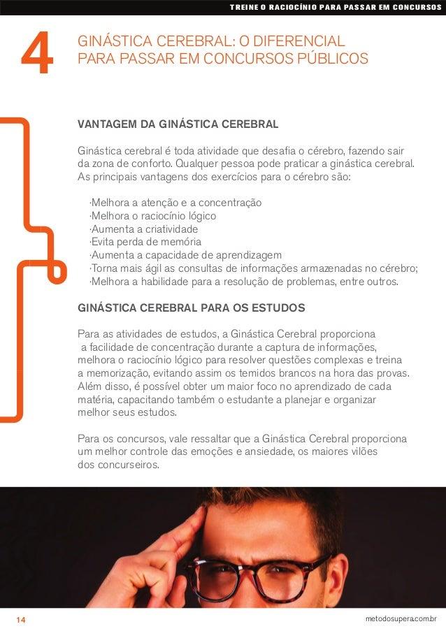 GINÁSTICA CEREBRAL: O DIFERENCIAL PARA PASSAR EM CONCURSOS PÚBLICOS 4 TREINE O RACIOCÍNIO PARA PASSAR EM CONCURSOS 14 meto...