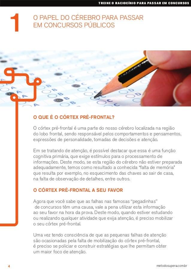 O PAPEL DO CÉREBRO PARA PASSAR EM CONCURSOS PÚBLICOS 1 TREINE O RACIOCÍNIO PARA PASSAR EM CONCURSOS 4 metodosupera.com.br ...