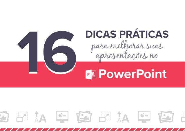 Ebook 16-dicas-praticas-para-melhorar-suas-apresentacoes-no-power point