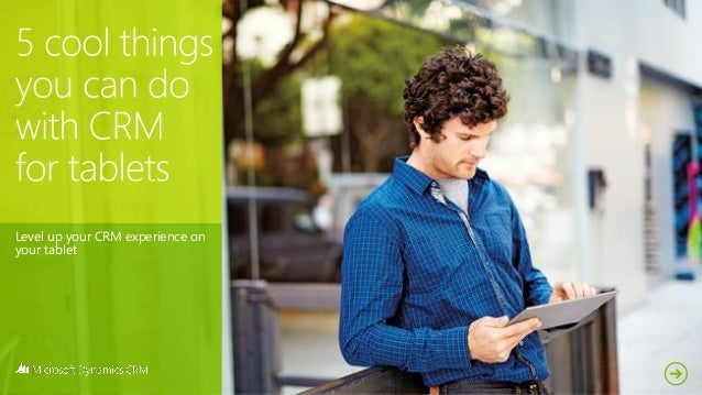 Level up your CRM experience on your tablet