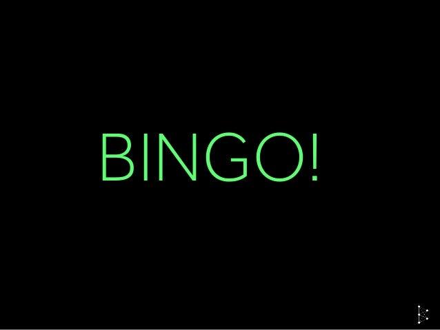 Take this example… BINGO!