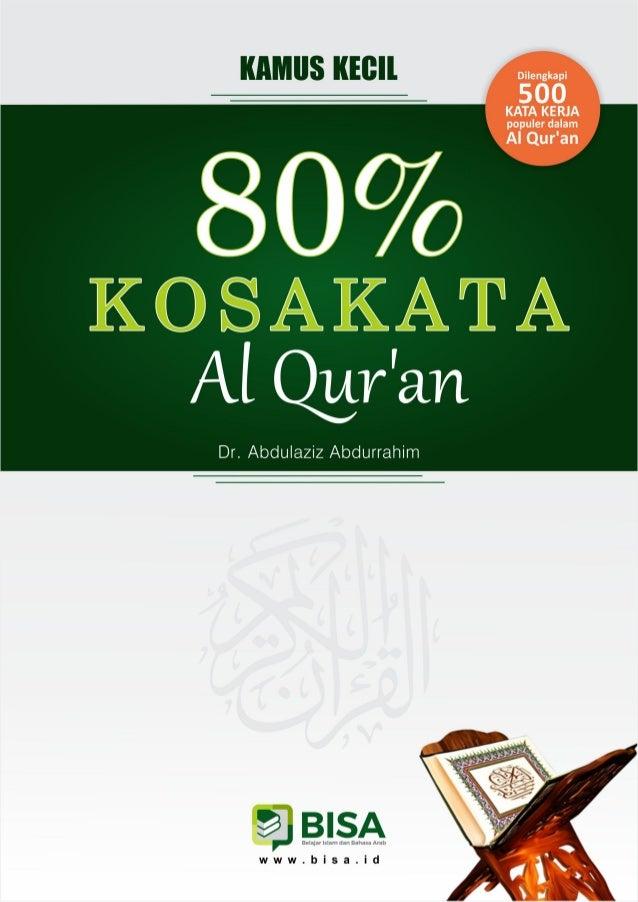 Dengan nama Allah 80% Kata dalam Qur'an (Daftar kata ter-klasifikasi untuk mempermudah hafalan) Disusun oleh Dr. Abdulazee...