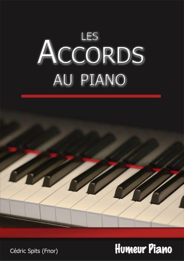 LES  ACCORDS  AU PIANO  Cédric Spits (Fnor) Humeur Piano