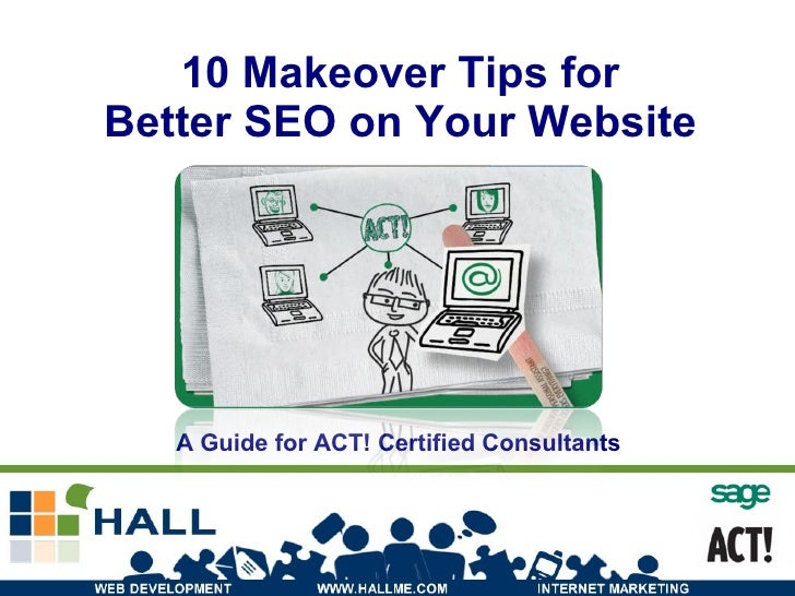 10 Makeover Tips for Better SEO on Your Website A Guide for ACT! Certified Consultants