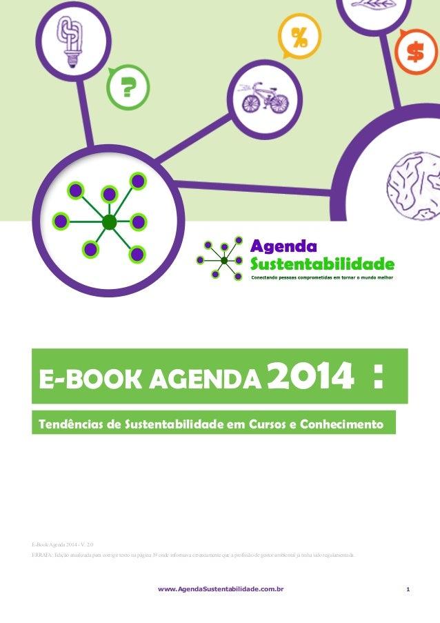 1 E-Book Agenda 2014 - V. 2.0 ERRATA: Edição atualizada para corrigir texto na página 19 onde informava erroneamente que a...