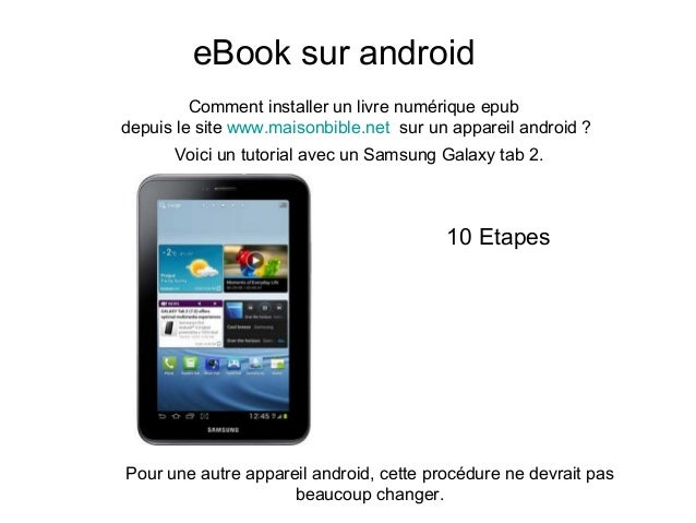 eBook sur androidComment installer un livre numérique epubdepuis le site www.maisonbible.net sur un appareil android ?Voic...