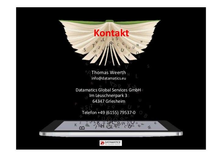 Kontakt       Thomas Weerth       info@datamatics.euDatamatics Global Services GmbH     Im Leuschnerpark 3       64347 Gri...