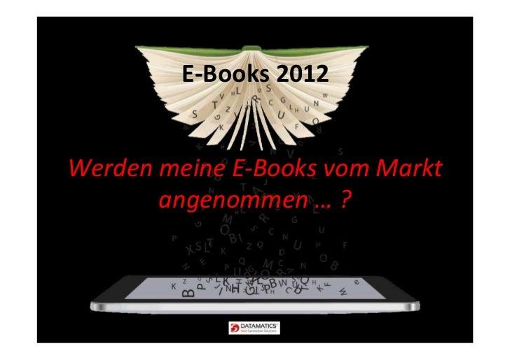 E-Books 2012Werden meine E-Books vom Markt       angenommen … ?