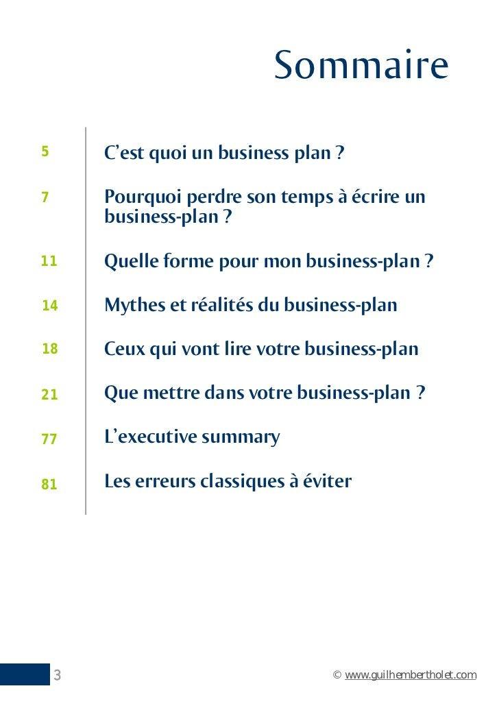 Sommaire5       C'est quoi un business plan ?7       Pourquoi perdre son temps à écrire un        business-plan ?11      Q...