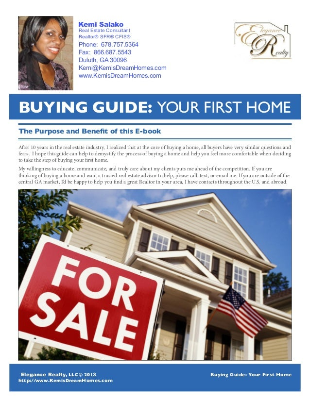 LLC© 201 http:// Homes.com Buying Guide: Your First Home 1 The Purpose and Benefit of this E-book After 10 years in the re...