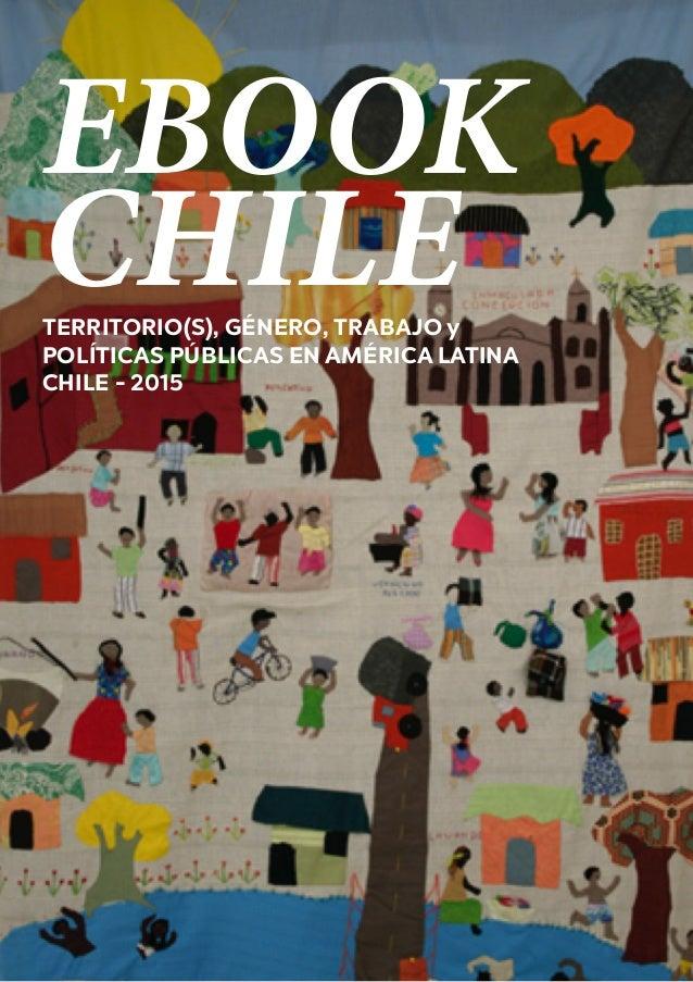1 EBOOK CHILETERRITORIO(S), GÉNERO, TRABAJO y POLÍTICAS PÚBLICAS EN AMÉRICA LATINA CHILE - 2015