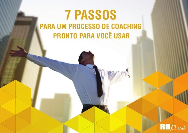 1 7 passos para um processo de Coaching pronto para você usar