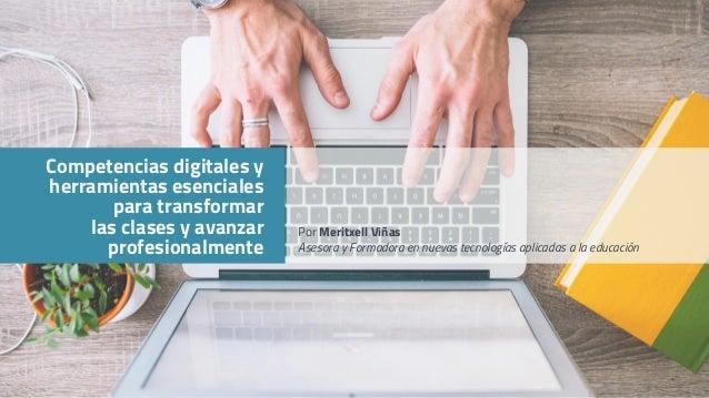 Competencias digitales y herramientas esenciales para transformar las clases y avanzar profesionalmente Por Meritxell Viña...